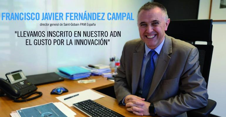 Entrevista a Francisco Javier Hernández Campal, director general de Saint-Gobain PAM España