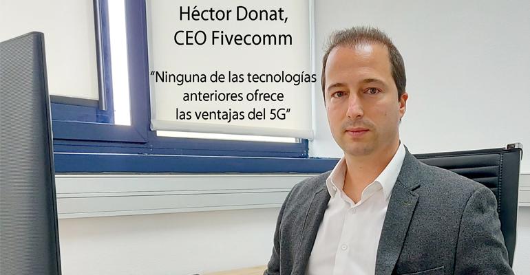 Entrevista a Héctor J. Donat, experto en 5G y CEO de Fivecomm