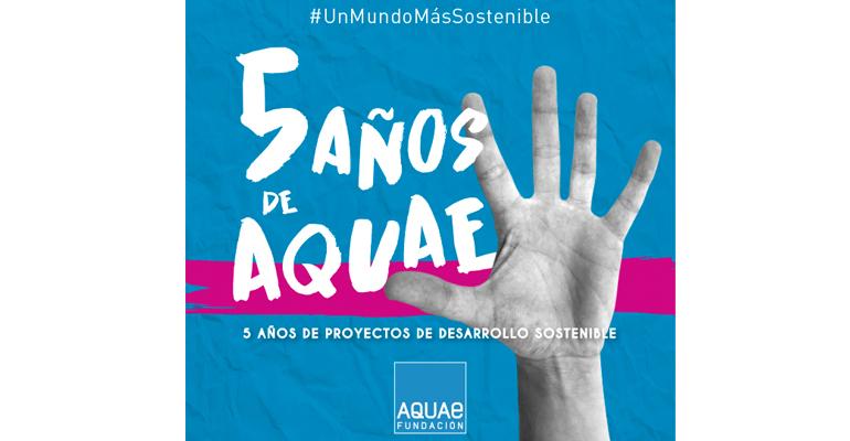 fundacion-aquae-quinto-aniversario-pro-desarrollo-sostenible